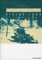 Któraś rano - Jarosław Mikołajewski | mała okładka