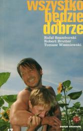 Wszystko będzie dobrze - Szamburski Rafał, Brutter Robert, Wiszniewski | mała okładka
