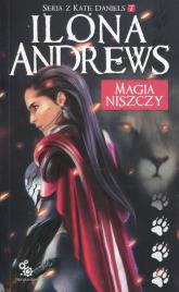 Seria z Kate Daniels Tom 7 Magia niszczy - Ilona Andrews | mała okładka