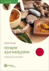 Terapie Ajurwedyjskie praktyczny przewodnik - David Frawley | mała okładka