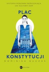 Plac konstytucji - Dominika Buczak   mała okładka