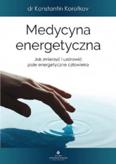 Medycyna energetyczna - Konstantin Korotkov | mała okładka