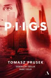 P.I.I.G.S - Tomasz Prusek | mała okładka