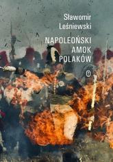 Napoleoński amok Polaków - Sławomir Leśniewski | mała okładka