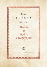Miłość w trybie awaryjnym - Ewa Lipska | mała okładka