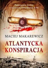 Atlantycka konspiracja - Maciej Makarewicz | mała okładka
