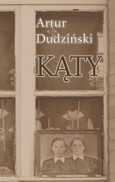 Kąty - Artur Dudziński | mała okładka