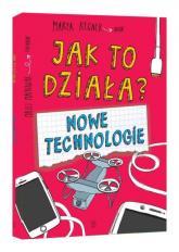 Jak to działa? Nowe technologie - Marek Regner | mała okładka