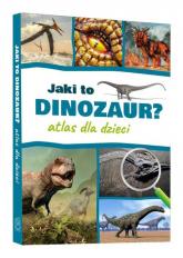 Jaki to dinozaur Atlas dla dzieci - Przemysław Rudź   mała okładka
