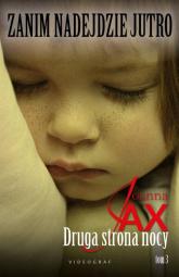 Zanim nadejdzie jutro Tom 3 Druga strona nocy - Joanna Jax | mała okładka