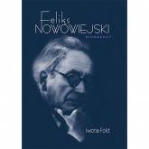 Feliks Nowowiejski Biography - Iwona Fokt | mała okładka