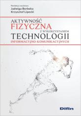 Aktywność fizyczna z wykorzystaniem technologii informacyjno-komunikacyjnych -  | mała okładka