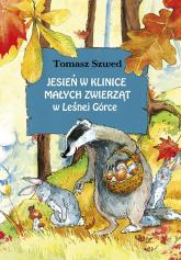 Jesień w Klinice Małych Zwierząt w Leśnej Górce - Tomasz Szwed | mała okładka