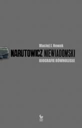 Narutowicz Niewiadomski Biografie równoległe - Nowak Maciej J. | mała okładka