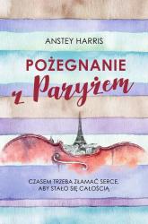 Pożegnanie z Paryżem - Anstey Harris | mała okładka