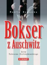 Bokser z Auschwitz Losy Tadeusza Pietrzykowskiego - Marta Bogacka | mała okładka