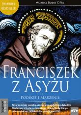 Franciszek z Asyżu Podróż i marzenie - Bodo Murray | mała okładka
