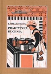Praktyczna Kuchnia - Róża Makarewiczowa   mała okładka