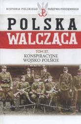 Polska Walcząca Tom 57 Konspiracyjne Wojsko Polskie -  | mała okładka