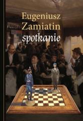 Spotkanie - Eugeniusz Zamiatin | mała okładka