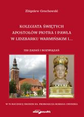 Kolegiata Świętych Apostołów Piotra i Pawła w Lidzbarku Warmińskim - Zbigniew Grochowski | mała okładka