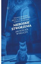 Nieboskie stworzenia Jak Kościół wyklucza - Sumińska Dorota, Jaeschke Tomasz, Stanisławsk | mała okładka