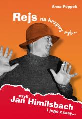 Rejs na krzywy ryj czyli Jan Himilsbach i jego czasy - Anna Poppek   mała okładka