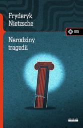 Narodziny tragedii czyli hellenizm i pesymizm - Fryderyk Nietzsche | mała okładka