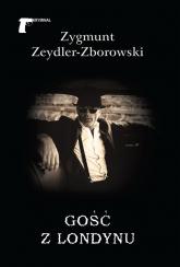 Gość z Londynu - Zygmunt Zeydler-Zborowski | mała okładka