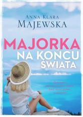 Majorka na końcu świata - Majewska Anna Klara | mała okładka
