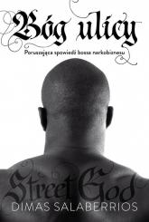 Bóg ulicy Poruszająca spowiedź bossa narkobiznesu - Dimas Salaberrios | mała okładka