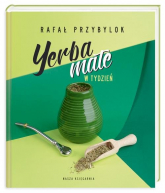 Yerba mate w tydzień - Rafał Przybylok | mała okładka