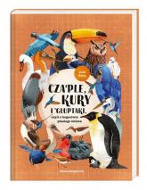 Czaple, kury i głuptaki, czyli o bogactwie ptasiego świata - Joanna Gwis | mała okładka