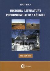 Historia literatury południowoafrykańskiej - Jerzy Koch | mała okładka