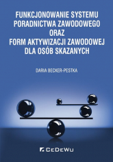 Funkcjonowanie systemu poradnictwa zawodowego oraz form aktywizacji zawodowej dla osób skazanych - Daria Becker-Pestka   mała okładka
