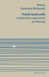 Polski hydraulik i najnowsze opowieści ze Szwecji - Zaremba Bielawski Maciej | mała okładka