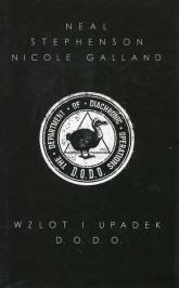Wzlot i upadek D.O.D.O. - Stephenson Neal, Galland Nicole | mała okładka