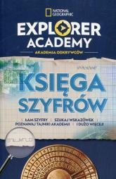 Explorer Academy Akademia Odkrywców Księga szyfrów - Gareth Moore   mała okładka
