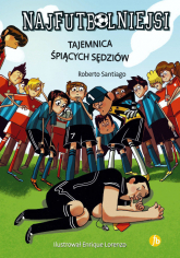 Najfutbolniejsi Tom 1Tajemnica śpiących sędziów - Roberto Santiago | mała okładka