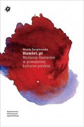 Hamlet.pl Myślenie Hamletem w powojennej kulturze polskiej - Wanda Świątkowska | mała okładka