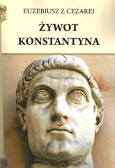 Żywot Konstantyna - Euzebiusz z Cezarei   mała okładka