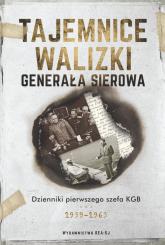 Tajemnice walizki generała Sierowa Dzienniki pierwszego szefa KGB - Sierow Iwan, Jewsiejewicz Hinsztejn Aleksandr | mała okładka