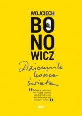 Dziennik końca świata - Wojciech Bonowicz | mała okładka