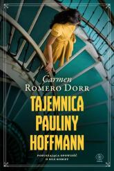 Tajemnica Pauliny Hoffmann - Dorr Carmen Romero | mała okładka