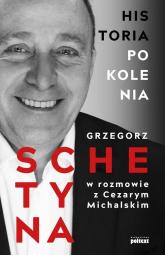 Historia Pokolenia - Schetyna Grzegorz, Michalski Cezary | mała okładka