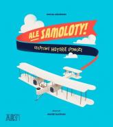 Ale samoloty Odlotowe historie lotnicze - Michał Leśniewski   mała okładka