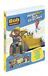 Bob Budowniczy Megapaka dla dzieciaka - zbiorowe opracowanie | mała okładka