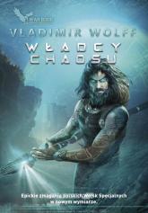 Władcy chaosu  - Vladimir Wolff | mała okładka