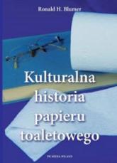 Kulturalna historia papieru toaletowego - Blumen Ronald H. | mała okładka