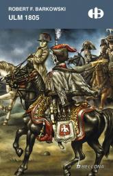 Ulm 1805 - Barkowski Robert F.   mała okładka